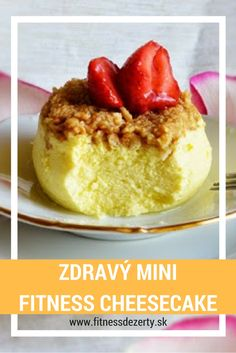 Cheesecake z mikrovlnky - super fitness dezert Minis, Ale, Cheesecake, Fitness, Recipes, Food, Gymnastics, Meal, Cheese Cakes