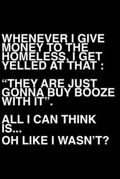 funny quotes give money to the homeless