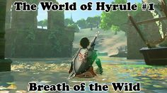 The World of Hyrule - Breath of the Wild - Graphics Showcase - Part 1