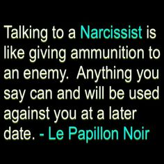 Talking to a Narcissist is like giving ammunition to an enemy. Narcissistic People, Narcissistic Behavior, Narcissistic Sociopath, Narcissistic Personality Disorder, Verbal Abuse, Emotional Abuse, Toxic Relationships, Relationship Quotes, Wise Words