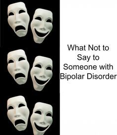 What Not to Say to Someone with Bipolar Disorder