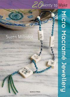 Micro Macrame Jewellery (Twenty to Make)