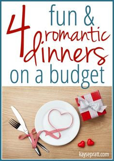 4 fun romantic dinners on a budget
