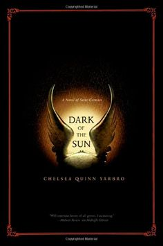 Dark of the Sun (9780765311023): Chelsea Quinn Yarbro
