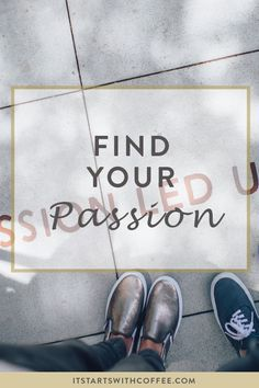 Find Your Passion #ad