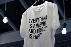 Everything Is Amazing, and Nobody Is Happy.