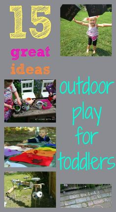 15 fantastic ideas for kids outdoor play - perfect for toddlers and pre-schoolers