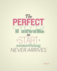 the perfect time...