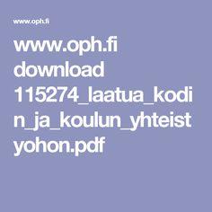 www.oph.fi download 115274_laatua_kodin_ja_koulun_yhteistyohon.pdf In A Nutshell, Educational Technology, Pdf, Instructional Technology