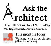 Ask the Architect: Working with an Architect 7/10 5-7pm and 7/12 10am-12pm in Downers Grove