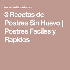 3 Recetas de Postres Sin Huevo | Postres Faciles y Rapidos