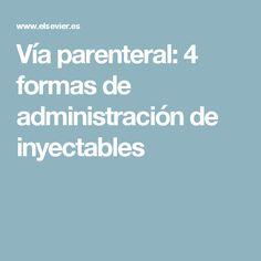 Vía parenteral: 4 formas de administración de inyectables