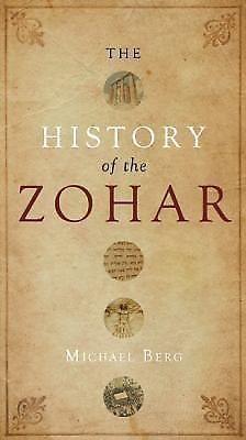 The Secret History of The Zohar by Michael Berg 2008 Hardcover 1571896112   eBay