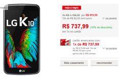 "Smartphone LG K10 Dual Chip Android 6 Tela 5.3"" 16GB 4G Câmera 13MP TV Digital << R$ 73799 >>"