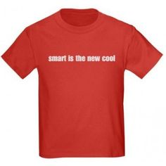 Smart Is The New Cool T-Shirt - For proudly intelligent girls of any age!