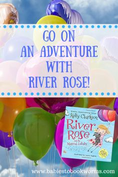Go On An Adventure With River Rose   Babies to Bookworms