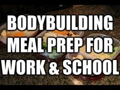 Bodybuilding & Fitness Meal Prep for Work or School