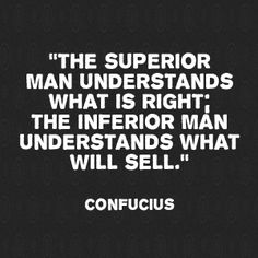 """The superior man understands what is right; the inferior man understands what will sell."" ~Confucius #accountant Misfeldt Accounting - #Kelowna Ph: (250) 860-5882"