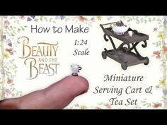 Miniature Beauty and the Beast Inspired Serving Cart & Tea Set Tutorial | Dollhouse | 1:24 Scale DIY - YouTube
