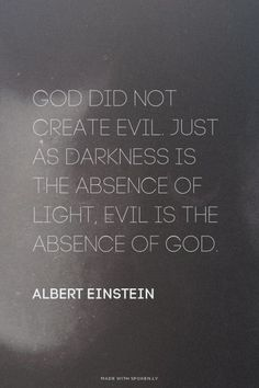 So then, if God created Light, He then Uncreated evil?