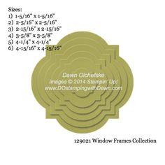 Window Frames Collection Framelit sizes shared by Dawn Olchefske #dostamping #stampinup