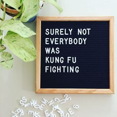 """HIVE'TIQUE - LETTER BOARDS (@hivetique) on Instagram: """" (apologies in advance for the fact you will be singing this song in your head for the rest of the day"""". Surely not everybody was kung fu fighting?! #musicquotes Small black felt letter board £25 www.hivetique.com"""