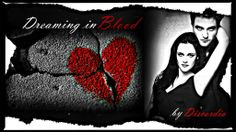 Books and Fandom: Dreaming in Blood by Twilight Story, Twilight Saga, Fanfiction Stories, Fan Fiction, Blood, Fandoms, Vampires, My Love, Reading