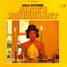 "Arlo Guthrie's ""Alice's Restaurant"" - the classic album often played on radio stations at Noon on Thanksgiving Day."