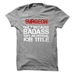 Funny Tshirt for SURGEON T-Shirts, Hoodies. ADD TO CART ==► https://www.sunfrog.com/Funny/Funny-Tshirt-for-SURGEON.html?id=41382