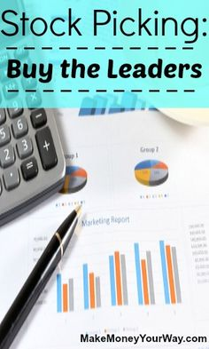 Investing Tips, Investing Ideas Stock Picking: Buy the Leaders