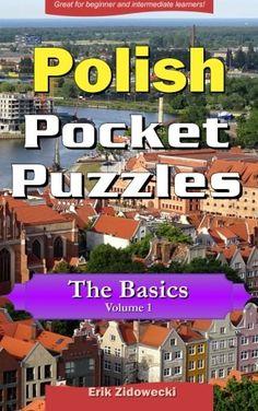 Polish Pocket Puzzles - The Basics - Volume 1: A collecti... https://www.amazon.com/dp/1533002738/ref=cm_sw_r_pi_dp_x_7Bv.xbBA8XWDX