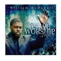 WILLIAM MCDOWELL - As We Worship (Live) CD