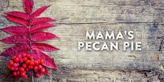 Mama's Pecan Pie | State Fair of Texas