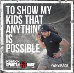 What's your reason? #WHYIRACE #SpartanRace sprtn.im/WHYIRACE