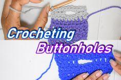 A practical technique tutorial for putting buttonholes on crochet work.