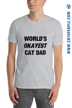 A basic t-shirt for every cat dad. The world's okayest cat dad fun design is for every cat owner who are doing just Okay in taking care of their beloved cats. A thick and soft material, comfortable and durable, with a fun print that will fit right into every cat dad's closet. This t-shirt is sure to be a favourite! #catdadtshirt #catlovertshirt #catdadgift #catdadfashion #fathersdaygift #catownertshirt #catdad Home Sport, Cat Dad, Fun Prints, Shoulder Taping, Cool Designs, Cat Lovers, Mens Tops, T Shirt, Mom