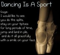 I'm not even a dancer and I love this. <3 It goes with cheer (try holding your leg up in the air, keeping it straight up) and gymnastics (try anything they do and you'll appreciate them). <3
