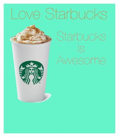 """""""Starbucks is awesome / good"""" by kayleestika on Polyvore featuring art"""