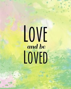 Love and Be Loved Art Print