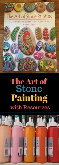 The Art of Stone Painting with Resources - Rock Painting Tips Painted Rocks Supplies