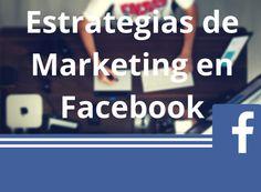 Estrategias de Marketing de Facebook: todo acerca de las estrategias que puedes aprender y poner en práctica por #infografías muy educativas que se incluyen en este tablero. Vía @edumoreg