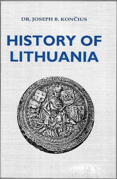 HISTORY OF LITHUANIA BY DR. JOSEPH B KONCIUS PAPERBACK EDITION