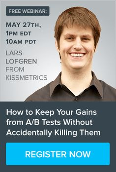 """Webinar call to action. Banner image. @KISSmetrics.com """"How to Keep Your Gains from A/B Tests Without Accidentally Killing Them"""" Online Marketing, Digital Marketing, Marketing Tactics, Banner Images, Call To Action, Business Website, Learning, Blog, Studying"""