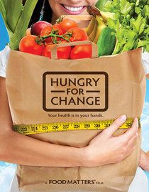 Hungry for Change (2012) - My mind was blown after watching this documentary on our relationship with 'non-food'.  Very important message for healthy living.