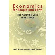 Economics for People and Earth: The Auroville Case 1968-2008 (ebook)