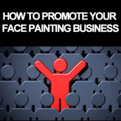 How to Promote Your Face Paint Business