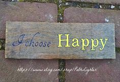 Items similar to Inspirational Sign I choose Happy on Etsy Reclaimed Wood Signs, Rustic Wood Signs, Salvaged Wood, I Choose Happy, Aging Wood, Inspirational Signs, Sign I, Neutral Colors, Recycling