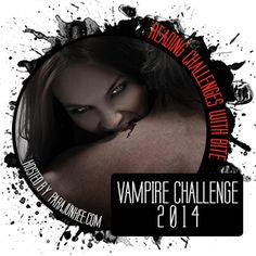 I'm taking part in the 2014 Vampire Challenge hosted by Parajunkee.com