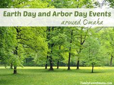 Earth Day and Arbor Day Events Around Omaha | Family Fun in Omaha