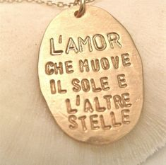 """the same line that I want as a tattoo someday..  Italian : """"The love that moves the sun and the other stars."""""""